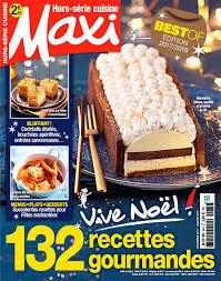 recettes maxi cuisine maxi hors série cuisine décembre 2017 janvier 2018 no 34