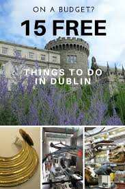 15 free things to do in dublin relocating to ireland