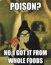 Whole Foods Meme - poison no i got it from whole foods hipster snow white witch
