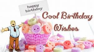 cool birthday wishes cool birthday messages quotes