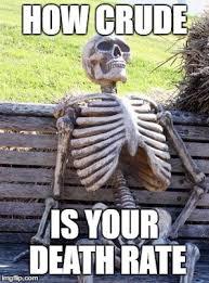 Crude Memes - waiting skeleton meme imgflip