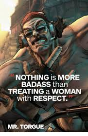 Mr Badass Meme - nothing is more badass than treating a woman with respect mr