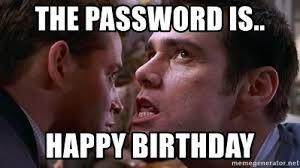 Cable Guy Meme - the password is happy birthday cable guy password meme generator