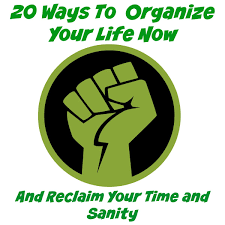 how to get organized 20 ways to organize your life now