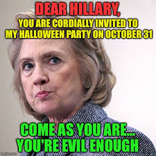 Halloween Party Meme - dear hillary you are cordially invited to my halloween party on
