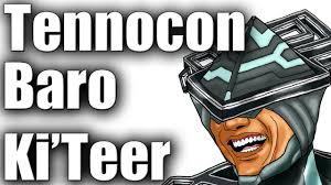 buyers guide buyers guide tennocon baro ki u0027teer youtube