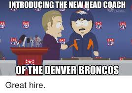 Broncos Memes - introducing the newhead coach nfl memes nf nfl of the denver broncos
