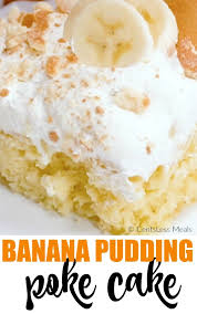 banana pudding poke cake has been a favorite recipe for years a