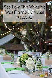 Backyard Wedding Ideas On A Budget 12 Best Weddings For Under 10 000 Images On Pinterest Wedding