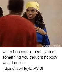 Do You Boo Boo Meme - when boo compliments you on something you thought nobody would