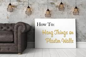 How To Hang Blinds On A Door How To Hang Things On Plaster Walls The Craftsman Blog