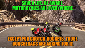 Crotch Rocket Meme - motorcycle riding imgflip