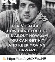 Rocky Meme - get inspired now it aint about how hard you hit t s about how hard