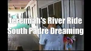 south padre island jeremiah u0027s river ride youtube