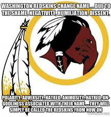 Funny Washington Redskins Memes - washington redskins change name
