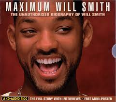 biography will smith will smith maximum will smith the unauthorised biography of will
