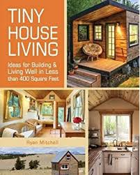 tiny house basics living the good life in small spaces joshua