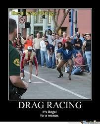 Racing Memes - drag racing by nightbreed meme center
