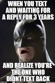 Waiting For Text Meme - scared batman imgflip