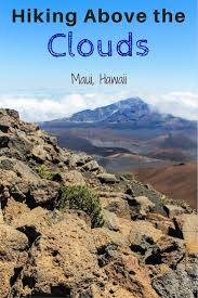 hiking above the clouds in maui the atlas heart