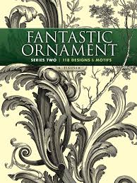 fantastic ornament series two 118 designs and motifs