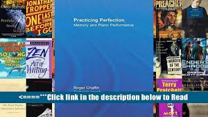 read practicing perfection memory and piano performance