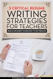 teacher objectives for resumes best 10 career objectives for resume ideas on pinterest career five critical resume writing strategies for teachers and other educators