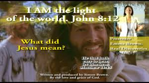 I Am Light Real Discoveries Blogger John 8 12 What Did Jesus Mean I Am