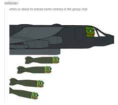 Group Memes - when ur about to unload some memes in the group chat pepe the frog
