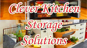 clever kitchen storage solutions for small kitchen youtube