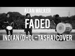 download mp3 song faded alan walker download indian dhol tasha cover faded alan walker mp3 songs shri