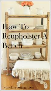 how to reupholster a bench chair or stool white lace cottage