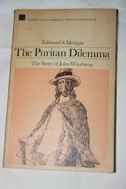 the puritan dilemma the story of john winthrop edmund s morgan
