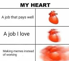 Meme Heart - making memes instead of working my heart know your meme