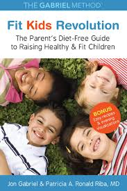 fit kids revolution the parent u0027s diet free guide to raising