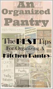 Organizing Kitchen Pantry Ideas Kitchen Pantry Organizing Ideas White Lace Cottage