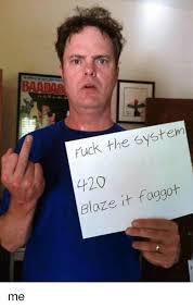 420 Blaze It Fgt Meme - 25 best memes about blaze it faggot blaze it faggot memes