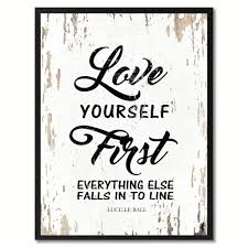 love yourself first everything else falls into line lucille ball