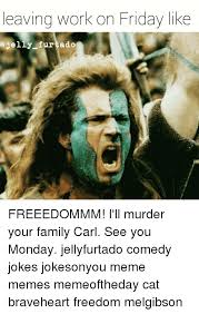 Braveheart Freedom Meme - 25 best memes about braveheart freedom braveheart freedom memes