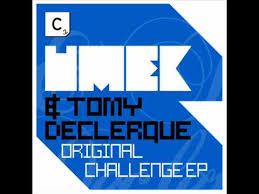 Challenge Original Umek Vs Tomy Declerque Original Challenge Original Mix