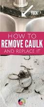 how to remove caulk and replace it tutorials learning and kitchens