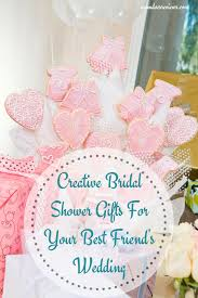 wedding shower presents creative bridal shower gifts for your best friend s wedding