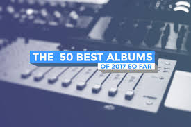 electronic photo albums best albums of 2017 so far list stereogum