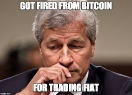 Jamie Meme - jamie dimon got fired for trading fiat bitcoin