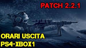 orari e giorno uscita patch 2 2 1 ps4 xbox1 matchmaking fase