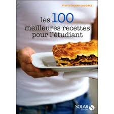 cuisine de l 騁udiant les 100 meilleures recettes pour l étudiant broché sylvie