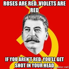 Red Memes - roses are red violets are red if you aren t red you ll get shot