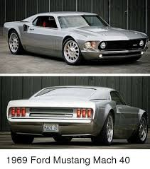 Ford Mustang Memes - d mach ee 1969 ford mustang mach 40 meme on me me