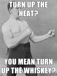 Manly Man Meme - as the cold snap hits overly manly man meme guy