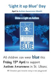 autism speaks light it up blue st ultans primary cherry orchard dublin blog archive